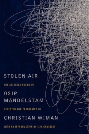 A Stroll in the Life: Osip Mandelstam's Stolen Air (tr. Christian Wiman)