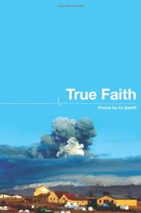 True Faith by Ira Sadoff